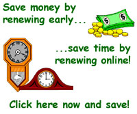 Save money and time! Click here to renew online!